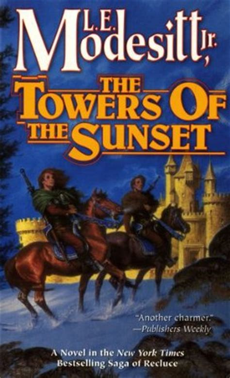 the sunset books the towers of the sunset the saga of recluce 2 by l e