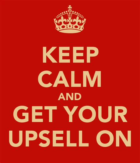 Get Your On by Tips For Upselling Success Therestaurantexpert