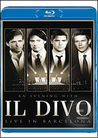 an evening with il divo il divo an evening with il divo live in barcelona
