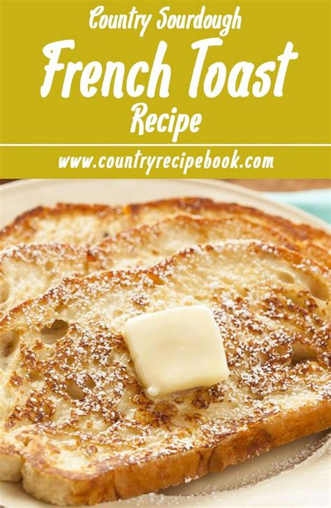 country toast recipe country sourdough toast recipe toast
