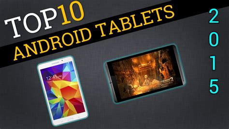 android tablets 2015 top ten android tablets 2015 best tablet review