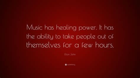 elton john quote   healing power    ability   people