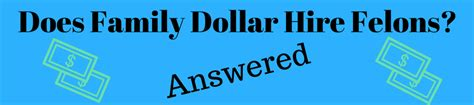 Family Dollar Background Check Does Family Dollar Hire Felons Help For Felons