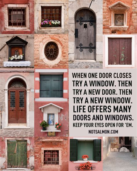 When A Door Closes A Window Opens by If One Door Closes Look For A Window Then Look For A New Door