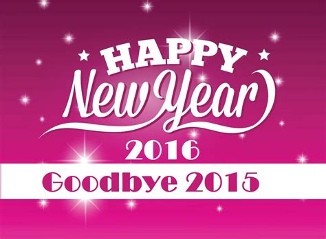 new year in 2016 bye bye 2015 welcome 2016 happy new year wallpapers 2k16