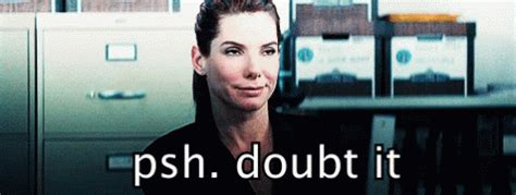 In I Doubt It by Doubt It Gif Doubtit Sandrabullock Discover Gifs