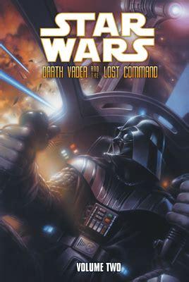 wars darth vader vol 2 wars darth vader and the lost command vol 2 gt abdo