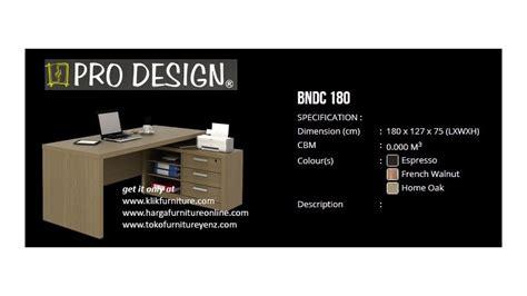 Pro Design Meja Kerja bndc 180 pro design meja tulis l harga promo