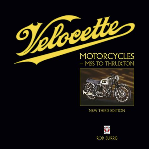 velocette motorcycles mss to thruxton new third edition