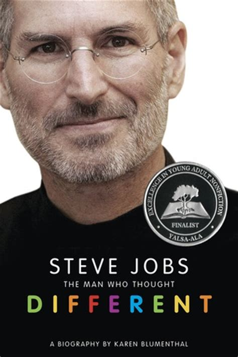 biography of steve jobs for students steve jobs the man who thought different by karen