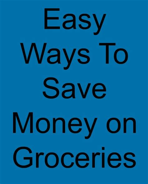 Easy Ways To Economize by Easy Ways To Save Money On Groceries
