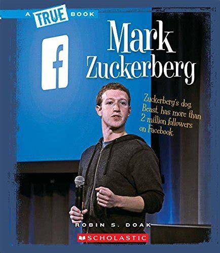 mark zuckerberg biography amazon mark zuckerberg true bookbiographies