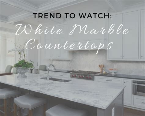 White Marble Countertop by Trend To White Marble Countertops