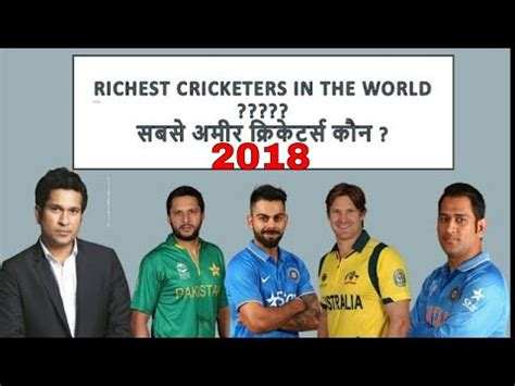 the top 10 richest cricketers in the world top 10 richest cricketers in the world by networth