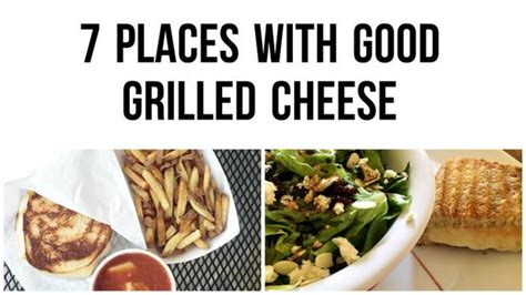 7 Places To Buy by 7 Places To Buy An Ultimate Grilled Cheese Sandwich