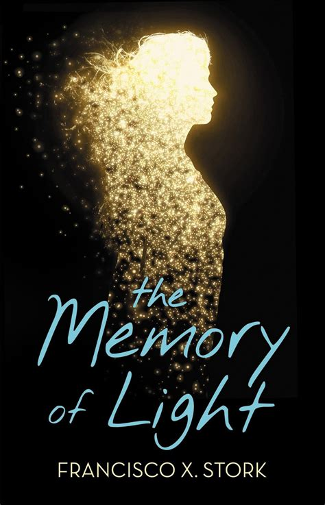 Librisnotes The Memory Of Light By Francisco X Stork