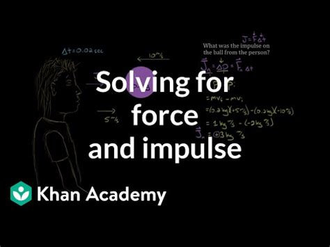 impulse  momentum dodgeball  video khan academy
