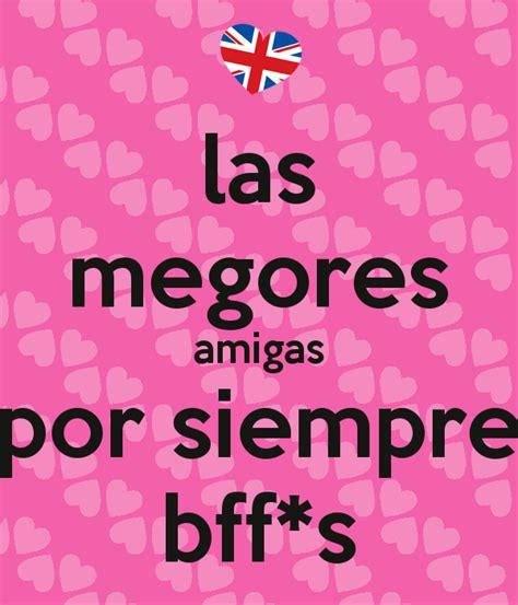 imagenes de keep calm de mejores amigas las megores amigas por siempre bff s poster melany