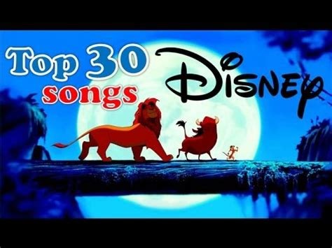 disney songs top 30 disney songs youtube