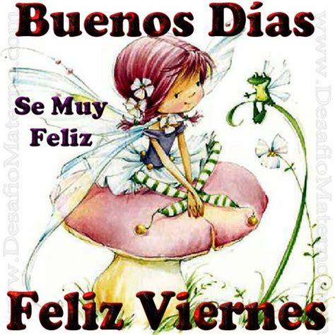 buenos dias viernes alos80 com 17 best images about al fin viernes on pinterest buen