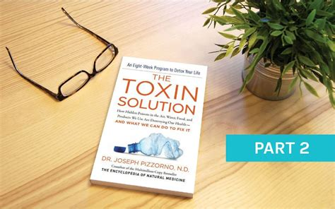summary of joseph pizzorno s the toxin solution books how toxins affect hormones and immunity the whole journey