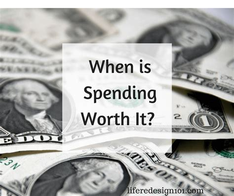 10 Things Worth Spending On by When Is Spending Worth It Redesign 101
