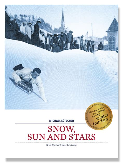 libro steel and snow luetscher snow sun and stars by nzz libro issuu