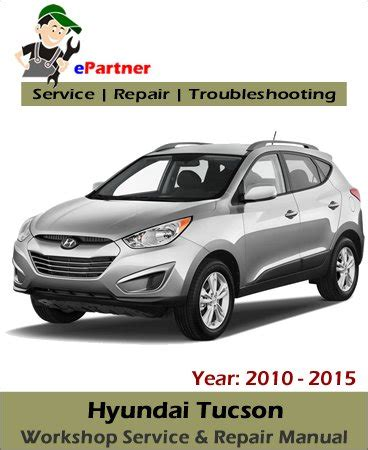 owners manual for a 2012 hyundai tucson service manual pdf 2006 hyundai tucson workshop manuals service manual pdf 2010 hyundai tucson service manual hyundai tucson 2010 2012 service