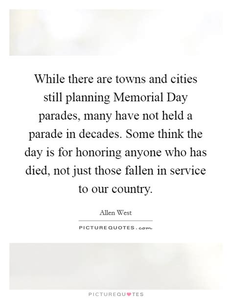 Memorial Day Honors Those Who Died In Service To Our Country by While There Are Towns And Cities Still Planning Memorial