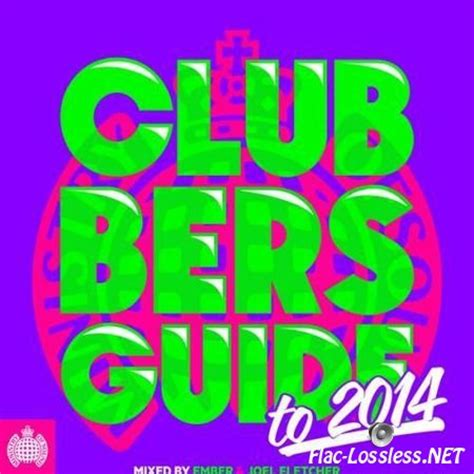 ministry of sound house music 2014 music va ministry of sound presents clubbers guide to 2014 flac lossless format