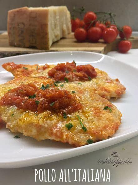 cucina all italiana pollo all italiana ricetta veloce mollichedizucchero