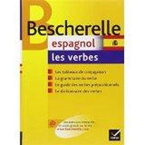 libro bescherelle espagnol les verbes livre bescherelle espagnol les verbes francis mateo