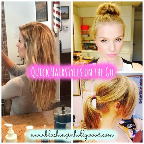 on the go hairstyles quick hairstyles on the go blushing in hollywood