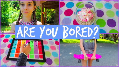 what to do when you re bored in the summer diy s
