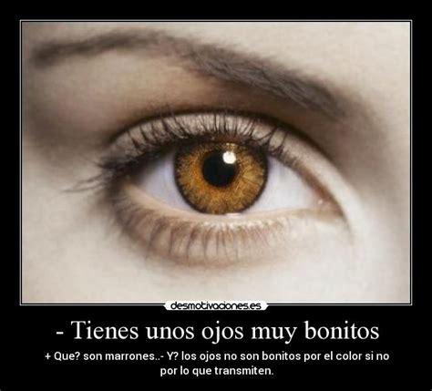 imagenes de unos ojos hermosos tienes unos ojos muy bonitos desmotivaciones