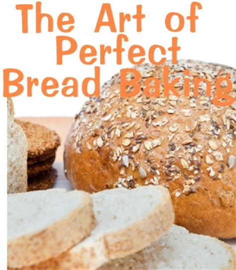 bread baking cookbook 100 delicious easy bread recipes for bread healthy food books the of bread baking delicious recipes book 12