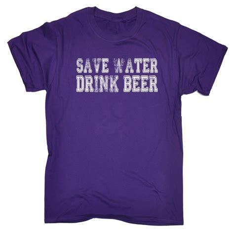 Tshirt Drink Water Item Limited mens t shirts save water drink t shirt birthday novelty ebay