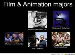 Film Major Meme - film animation majors meme generator what i do
