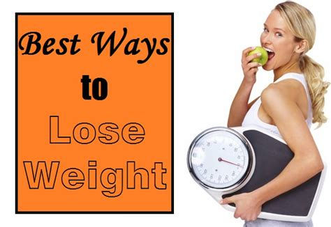 12 Best Ways To Lose Weight by Best Ways To Lose Weight