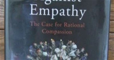 against empathy the for rational compassion books silencing the bell empathy is like cholesterol