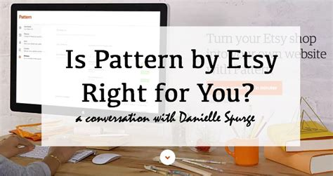 pattern etsy review a discussion of pattern by etsy with danielle spurge