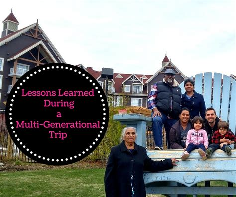 Multi Trip lessons learned during a multi generational trip