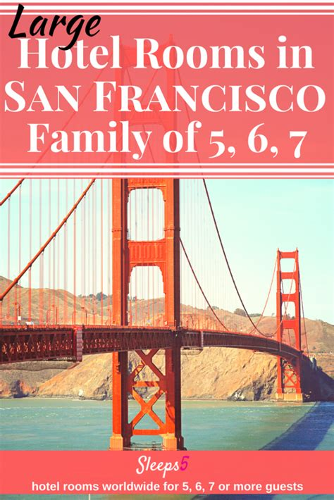where to stay in san francisco family hotels san francisco hotel family rooms sleep 5 6 or 7