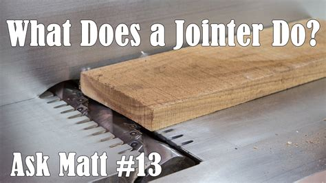 Do A by What Does A Jointer Do Ask Matt 13