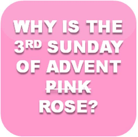 why is the third sunday of advent pink? (why is the third