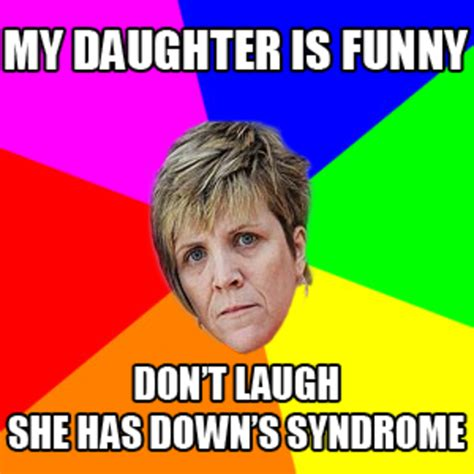 Down Syndrome Girl Meme - politically correct mother 0002 i can count to potato
