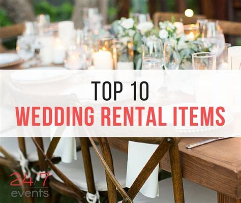 Our Top 10 2016 Rental Items for Weddings   24/7 Events