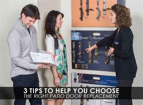 15 tips to help you choose the right visual content 3 tips to help you choose the right patio door replacement
