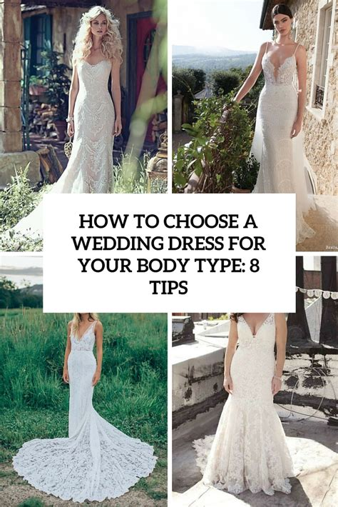8 Tips How To Choose How To Choose A Wedding Dress For Your Type 8 Tips