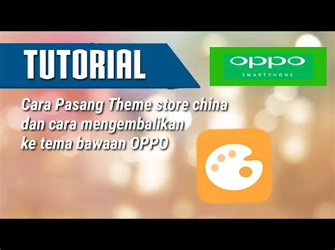theme store oppo china tutorial pasang theme store china dan cara kembalikan ke